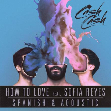 How to Love (feat. Sofia Reyes) [Spanish & Acoustic] - Single