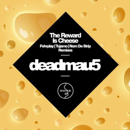 The Reward Is Cheese - Remixes - Single