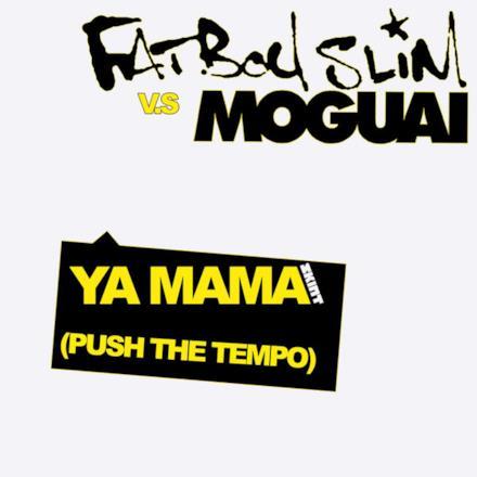 Ya Mama (Push the Tempo) [MOGUAI Remix] - Single