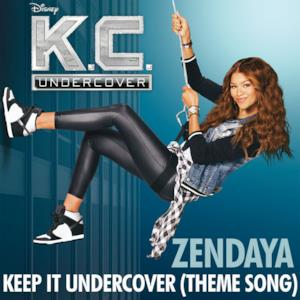 "Keep It Undercover (Theme Song From ""K.C. Undercover"") - Single"