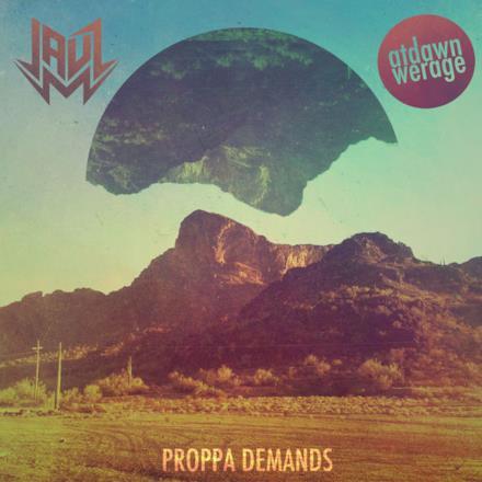 Proppa Demands - Single