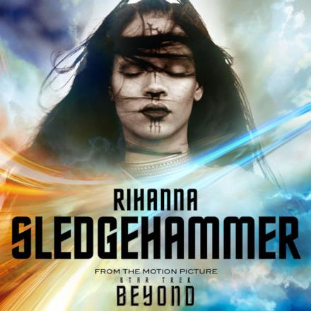 "Sledgehammer (From The Motion Picture ""Star Trek Beyond"") - Single"