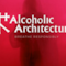 Alcoholic Architecture