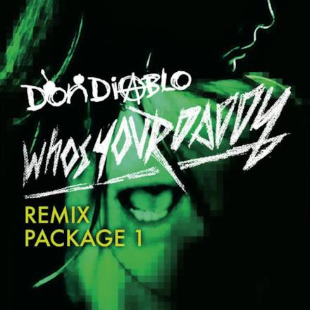Who's Your Daddy (Remixes, Vol. 1)