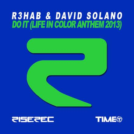Do It (Life In Color Anthem 2013) [R3hab & David Solano] - Single