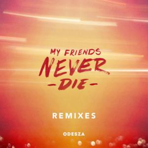 My Friends Never Die Remixes - EP