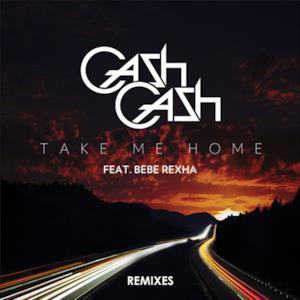 Take Me Home Remixes (feat. Bebe Rexha) - EP