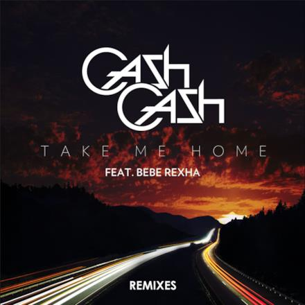 Take Me Home Remixes (feat. Bebe Rexha) - EP