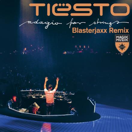 Adagio for Strings (Blasterjaxx Remix) - Single