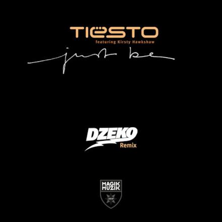 Just Be (feat. Kirsty Hawkshaw) [Dzeko Remix] - Single