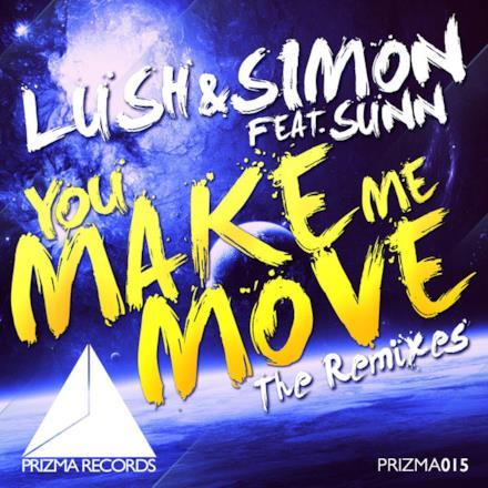 You Make Me Move (The Remixes) [feat. Sunn] - EP