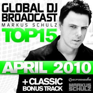 Global Dj Broadcast Top 15 - April 2010 (Including Classic Bonus Track)