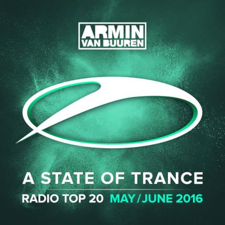 A State of Trance Radio Top 20 - May / June 2016 (Including Classic Bonus Track)