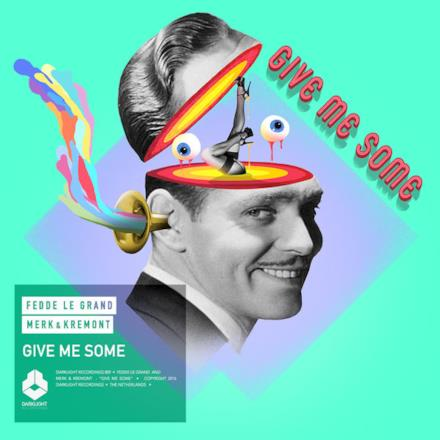 Give Me Some - Single