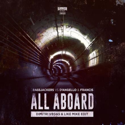 All Aboard (Dimitri Vegas & Like Mike Edit) - Single