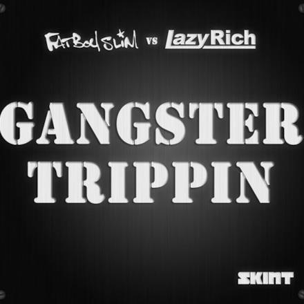 Gangster Trippin 2011 (Fatboy Slim vs. Lazy Rich) - Single