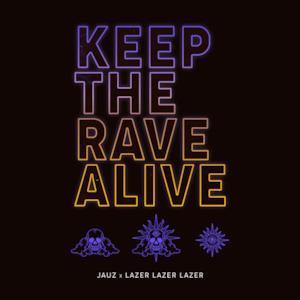 Keep the Rave Alive - Single
