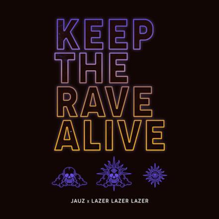 Keep the Rave Alive - Single