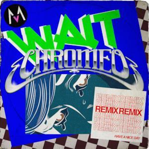 Wait (Chromeo Remix) - Single