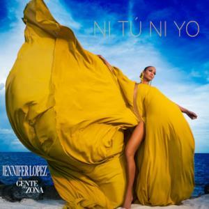 Ni Tú Ni Yo (feat. Gente de Zona) - Single
