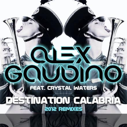Destination Calabria (2012 Remixes) [feat. Crystal Waters] - Single