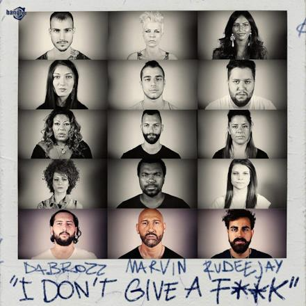 I Don't Give a F**k (feat. Marvin & Rudeejay)