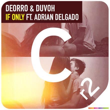 If Only (feat. Adrian Delgado) - Single