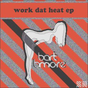Work Dat Heat - Single