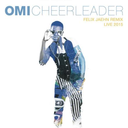 Cheerleader (Felix Jaehn Remix) [Live 2015] - Single