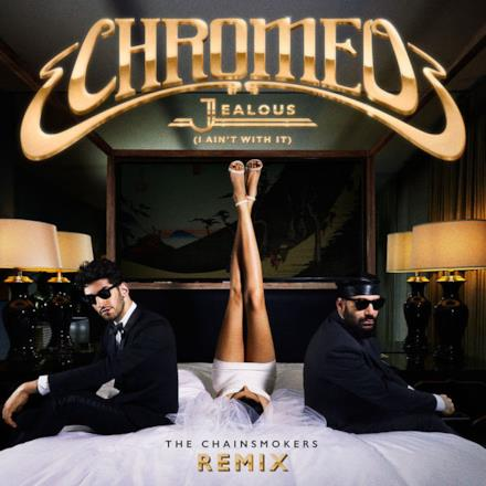Jealous (I Ain't With It) [The Chainsmokers Remix] - Single