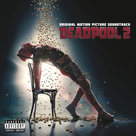 """Welcome to the Party (feat. Zhavia Ward) [From the """"Deadpool 2"""" Original Motion Picture Soundtrack] - Single"""