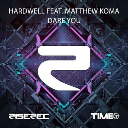 Dare You (feat. Matthew Koma) - Single