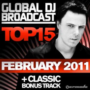 Global DJ Broadcast Top 15 - February 2011 (Including Classic Bonus Track)