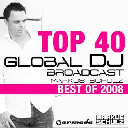 Markus Schulz - Global DJ Broadcast Top 40 (Best of 2008)