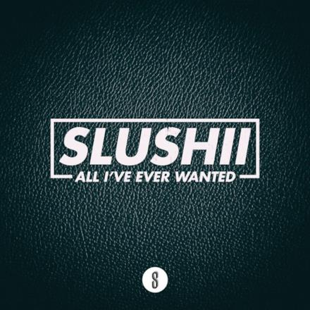 All I've Ever Wanted - Single