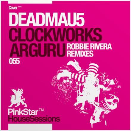 Arguru / Clockworks (Robbie Rivera Remixes) - Single