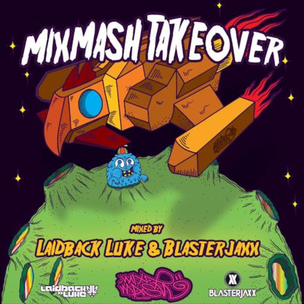 Mixmash Takeover (Mixed by Laidback Luke & Blasterjaxx)