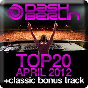 Dash Berlin Top 20 - April 2012 (Classic Bonus Track Version)