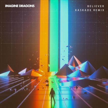 Believer (Kaskade Remix) - Single