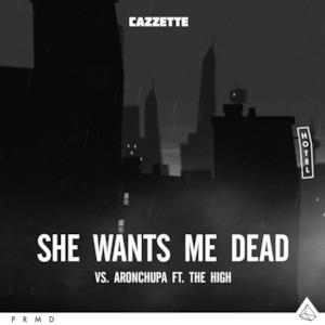 She Wants Me Dead (feat. The High) - Single
