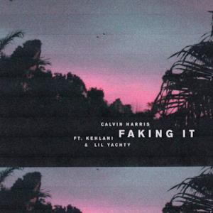 Faking It (feat. Kehlani & Lil Yachty) [Radio Edit] - Single