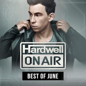 Hardwell on Air - Best of June 2015