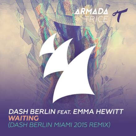 Waiting (Dash Berlin Miami 2015 Remix) [feat. Emma Hewitt] - Single