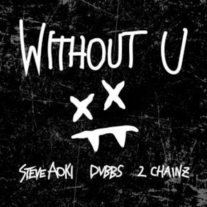 Without U (feat. 2 Chainz) - Single