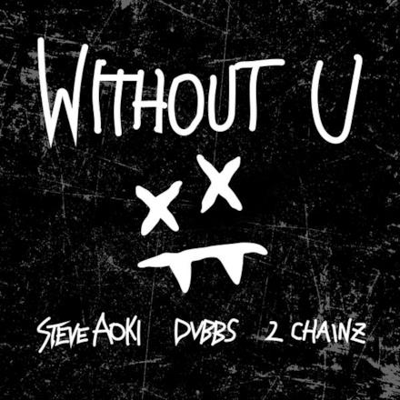 Without U (feat. 2 Chainz) - Single