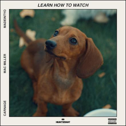 Learn How to Watch (feat. MAC MILLER & MadeinTYO) - Single
