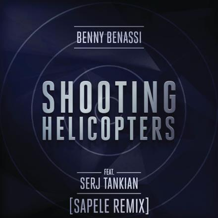 Shooting Helicopters (Sapele Remix) [feat. Serj Tankian] - Single