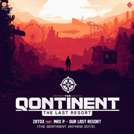 Our Last Resort (The Qontinent 2015 Anthem) [feat. Max P] - Single