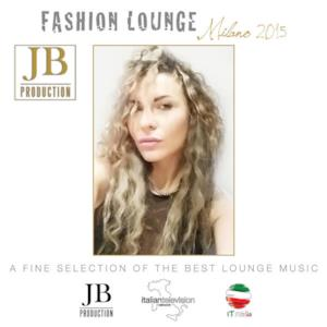 Fashion Lounge Milano 2015 (A Fine Selection of the Best Lounge Music)