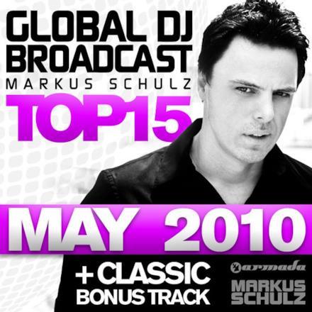 Global DJ Broadcast Top 15 - May 2010 (Including Classic Bonus Track)